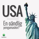 USA en pengamaskin: Frihetsgudinnan
